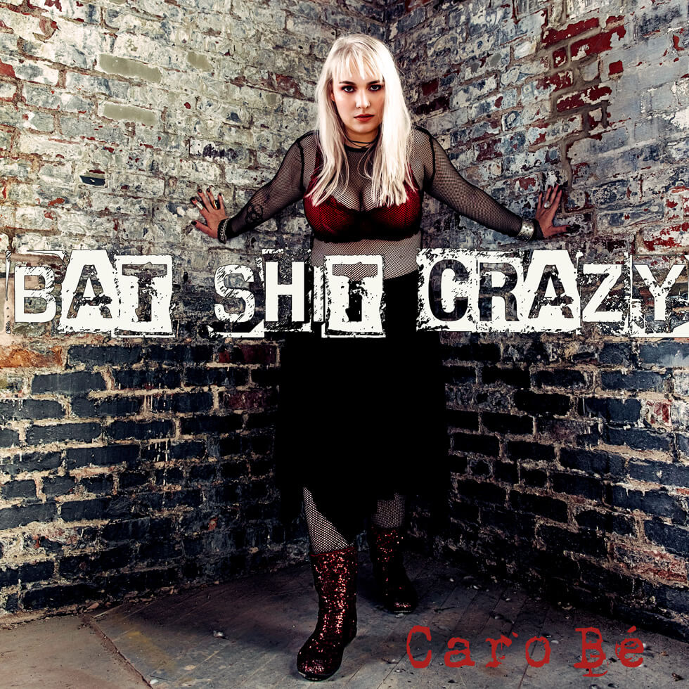 Bat Shit Crazy - Caro Bé